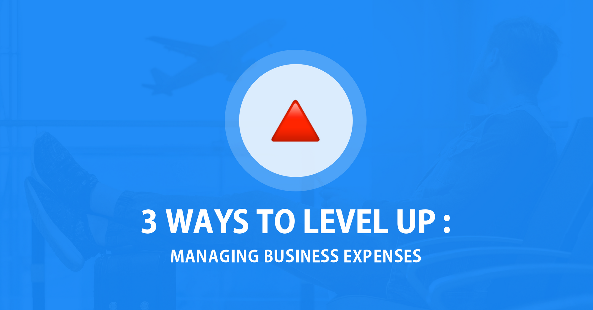 Managing business expenses: 3 ways to help your team level up