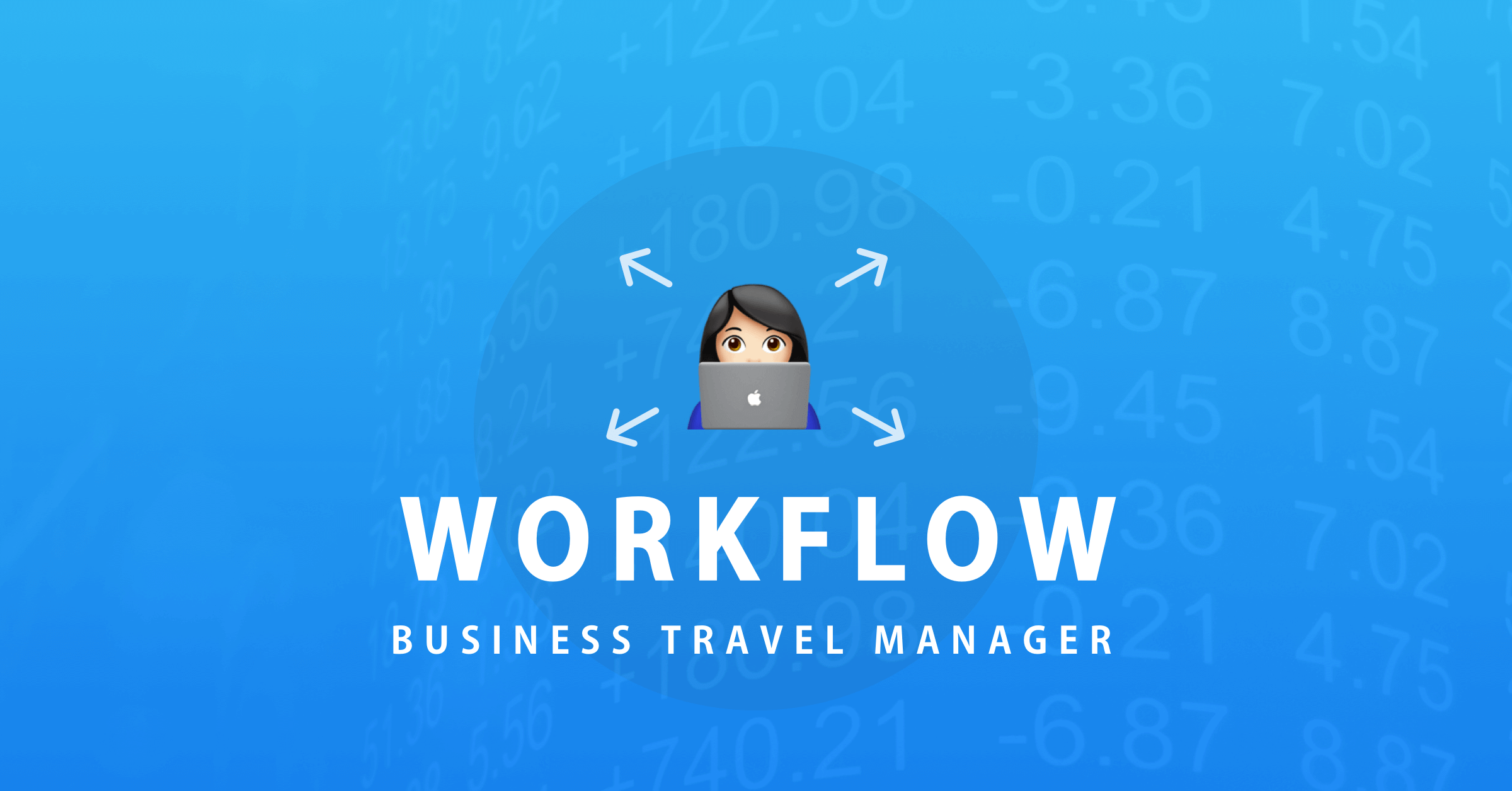 What does a business travel manager's workflow look like?