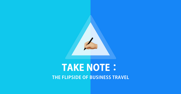 Employers, take note: The flipside of business travel
