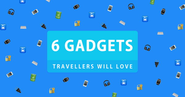 6 gadgets that modern business travellers will love