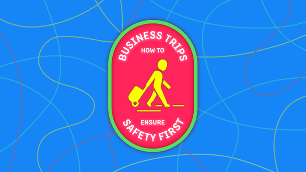 How to ensure employee safety during business trips